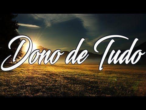Dono De Tudo Noemi Nonato Letra Youtube Com Imagens Deus
