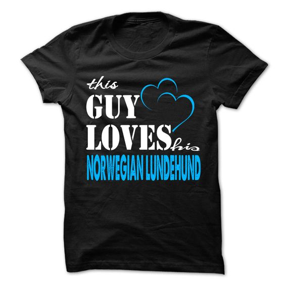 This Guy Love His Norwegian Lundehund ! T-Shirts Hoodie Tees Shirts