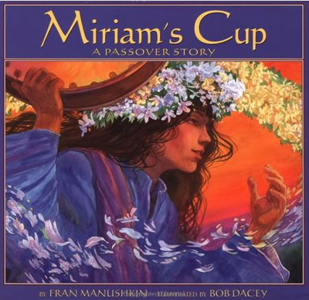 love this book, and because of it we have a Miriam's cup on our table