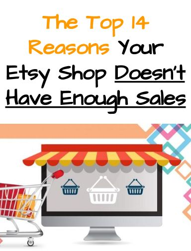 Who else has been stumped why their Etsy shop isn't making any sales? This blog post will show you why your shop isn't making enough sales. http://eshopmarketer.com/top-14-reasons-your-etsy-shop-doesnt-have-enough-sales/