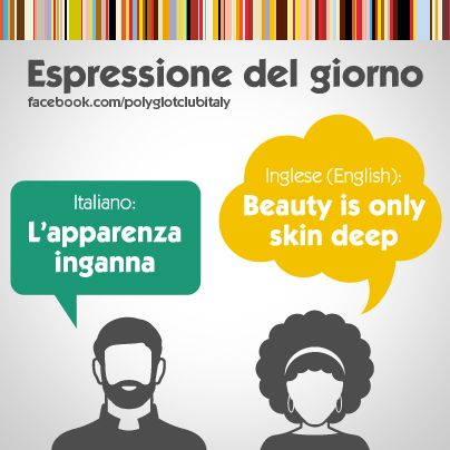 Italian / English idiom: beauty is only skin deep