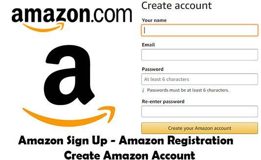 Amazon Sign Up Amazon Registration Create Amazon Account