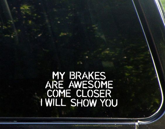 """My Brakes Are Awesome Come Closer I Will Show You (6-1/2"""" x 3"""") Funny Die Cut Decal/ Bumper Sticker For Windows, Cars, Trucks, Etc."""