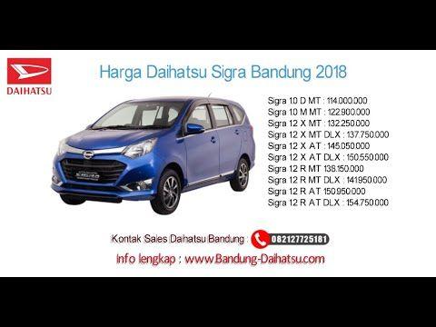 Harga Daihatsu Sigra 2018 Bandung Dan Jawa Barat 082127725181