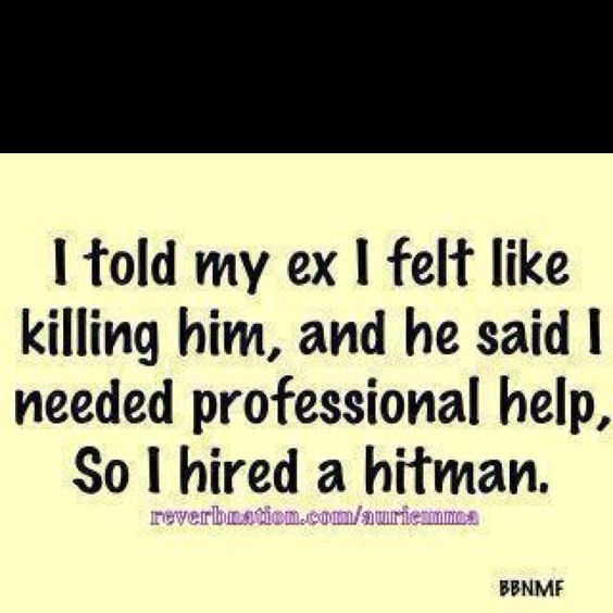 Replace ex with husband. ;-)