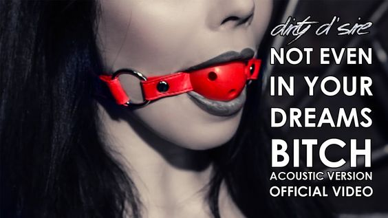 """Dirty D´Sire - """"Not Even In Your Dreams B****"""" (Acoustic Version)"""
