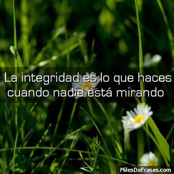 La integridad es lo que haces cuando nadie está mirando