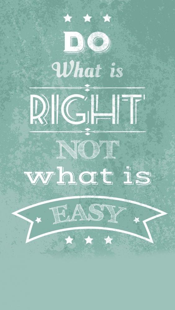 Has lo correcto, No lo que es fácil.: