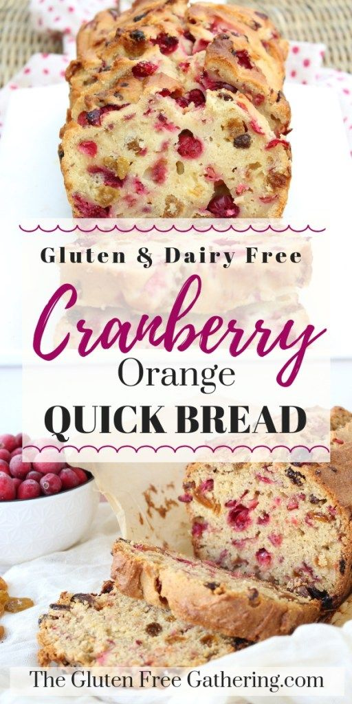 Gluten Free Cranberry Orange Quick Bread Dairy Free The Gluten Free Gathering Dairy Free Quick Bread Dairy Free Recipes Gluten Free Dairy Free