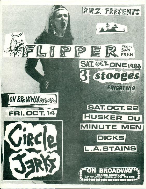 https://flic.kr/p/f5hPHZ | RRZ PRESENTS: FLIPPER, HUSKER DU, STAINS L.A., CIRCLE JERKS @ ON BROADWAY, S.F. CA 1983 | Flipper Rules, OK...?