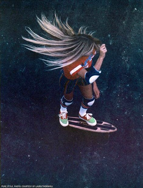 Laura Thornhill; chicks on skateboards, love it!