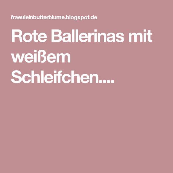 Rote Ballerinas mit weißem Schleifchen....