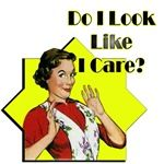 Do I look like I care? #Quote #Funny