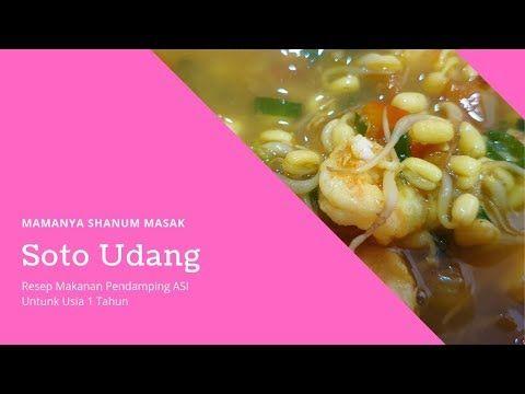Resep Mpasi 1 Tahun Soto Udang Mamanya Shanum Masak Youtube Resep Makanan Resep Makanan