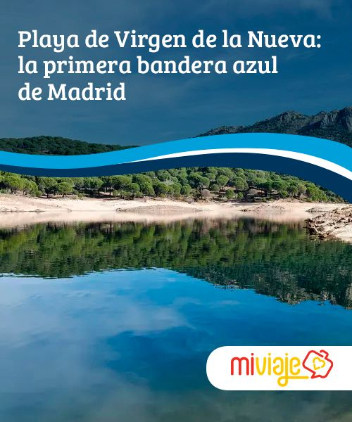 Playa De Virgen De La Nueva La Primera Bandera Azul De Madrid Mi Viaje Playa Virgen Bandera