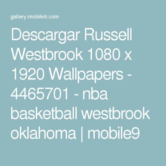Descargar Russell Westbrook 1080 x 1920 Wallpapers - 4465701 - nba basketball westbrook oklahoma | mobile9