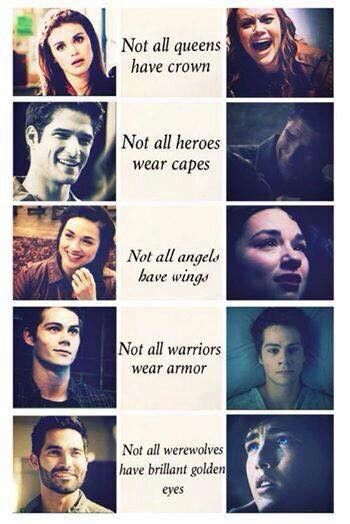 Stiles' really gets to me, because he is the only person there that doesn't not have a special ability, only when he was void and that was evil. Stiles is such a warrior, and he never really gets credit for everything he does.