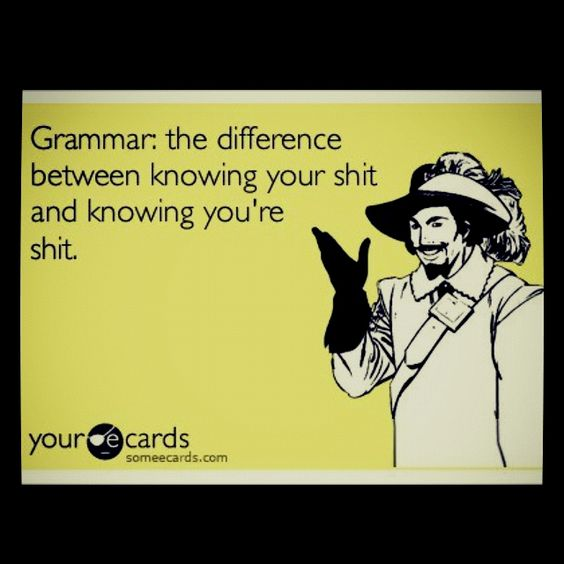 I am the grammar police.