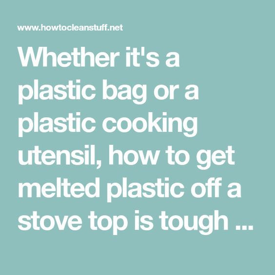 How To Get Melted Plastic Bag Off Glass Top Stove