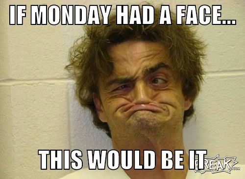It S Almost Monday Everyone Imagine Funny Monday Memes Funny Work Jokes Really Funny