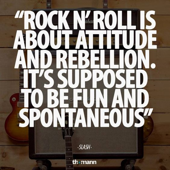 Quotes About Rebellion: Rock N Roll, Rock N And True True On Pinterest