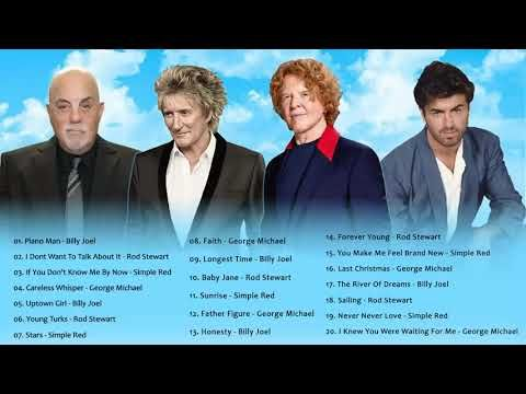 Simply Red George Michael Billy Joel Rod Stewart Greatest Hits 2019 Youtube Musica