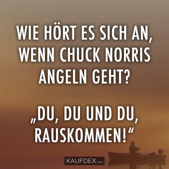 Wie Hört Es Sich An Wenn Chuck Norris Angeln Geht Chuck