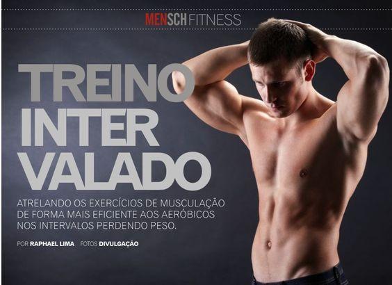 Revista Mensch: FITNESS: Treino Intervalado, atrelando musculação aos aeróbicos melhore seu físico perdendo peso