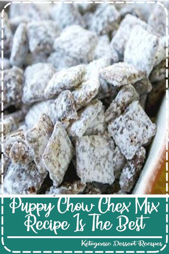 Puppy Chow Chex Mix Recipe Is The Best Party Mix Recipe Chex Mix
