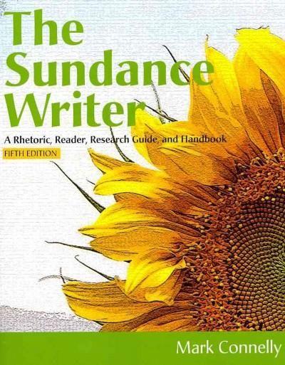 The Sundance Writer: A Rhetoric, Reader, Research Guide, and Handbook