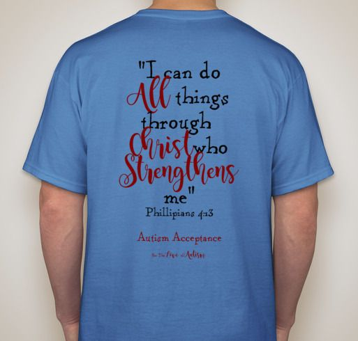 For The Love of Autism Fundraiser Please consider purchasing a shirt and sharing our cause. https://www.booster.com/helpwyatt #autism #autismawareness #asd #spd #sensoryprocessingdisorder #inspirationalquote #Bible #Phillipians413 #Christ #AutismAcceptance #ForTheLoveofAutism #strength #hope #love