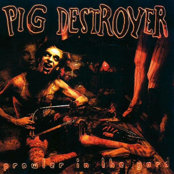 Classic Metal Album Covers: Pig Destroyer - Prowler In The Yard (2001)