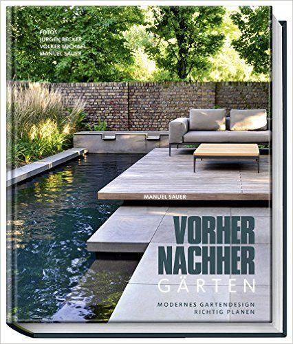 Vorher-nachher-Gärten - Modernes Gartendesign richtig planen: Amazon.de: Manuel Sauer, Jürgen Becker (Fotos), Volker Michael (Fotos): Bücher