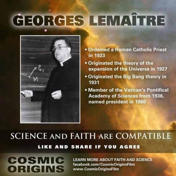 Father Georges Lemaitre - ordained in 1923, organized the theory of the expansion of the universe (aka The Big Bang Theory) in 1931