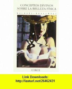 Conceptos Divinos Sobre La Belleza Fisica (Spanish Edition) (9788477650386) Michael Bracewell , ISBN-10: 8477650381  , ISBN-13: 978-8477650386 ,  , tutorials , pdf , ebook , torrent , downloads , rapidshare , filesonic , hotfile , megaupload , fileserve