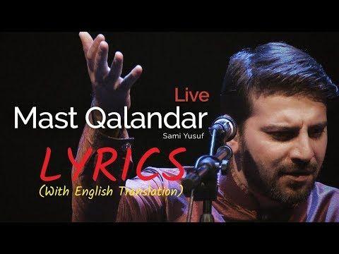 Mast Qalandar Sami Yusuf Live In London Lyrics With English Translation Latest Hd Youtube Sami Lyrics English Translation