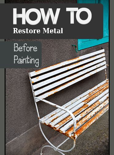 Removing Rust Metals And Metal Furniture On Pinterest