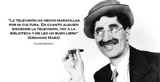 """""""La televisión ha hecho maravillas por mi cultura. En cuanto alguien enciende la tele, voy a la biblioteca y me leo un buen libro"""" (Groucho Marx)"""