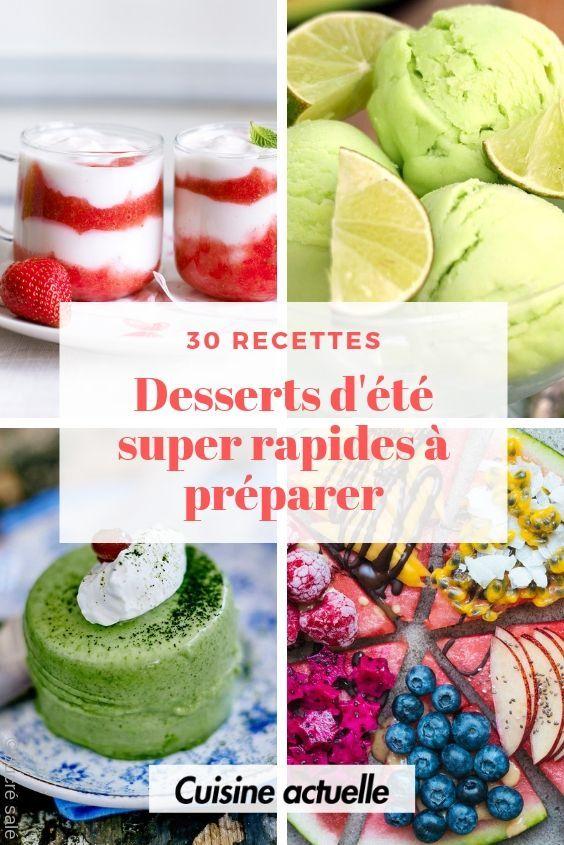30 Desserts D Ete Super Rapides A Preparer Recette Dessert Patisserie Facile Et Rapide Recette Dessert Rapide