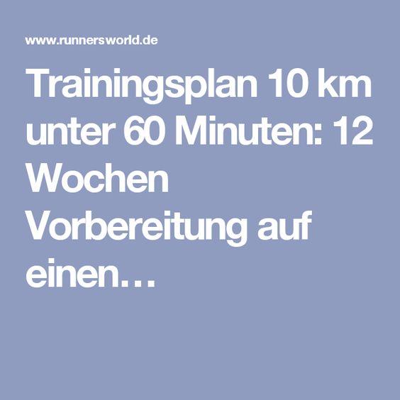Trainingsplan 10 km unter 60 Minuten: 12 Wochen Vorbereitung auf einen…