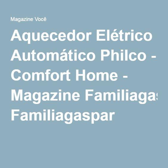 Aquecedor Elétrico Automático Philco - Comfort Home - Magazine Familiagaspar