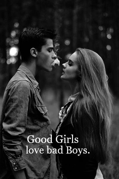 Good girl like bad boys