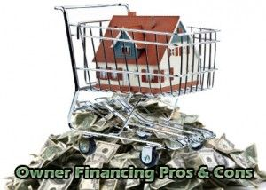 owner-financing-pros-and-cons http://realestatecoachingandmentoring.com/owner-financing/