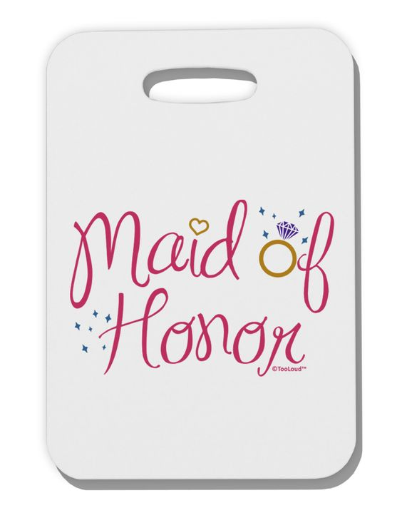 TooLoud Maid of Honor - Diamond Ring Design - Color Thick Plastic Luggage Tag