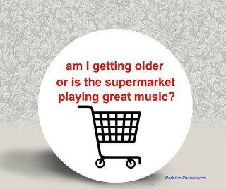 I find myself jamming to supermarket music.: Funny Things, Fe S Funnies, Plain Funny, Getting Older, Funny Stuff, So True, Supermarket Playing
