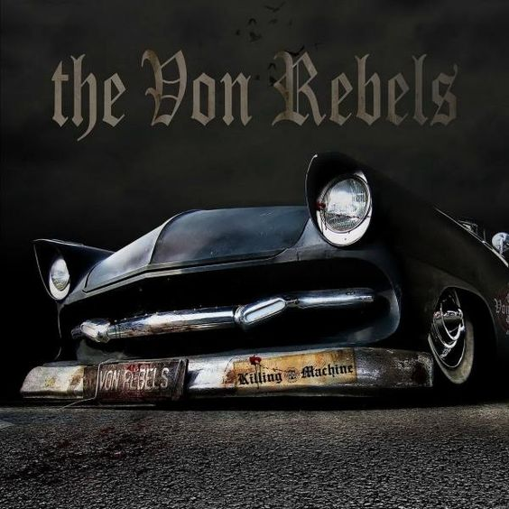 The Von Rebels - Killing Machine