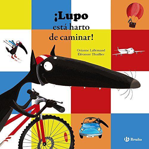 ¡Lupo Está Harto De Caminar! (Castellano - A Partir De 3 Años - Personajes - Lupo) de Orianne Lallemand https://www.amazon.es/dp/8469605291/ref=cm_sw_r_pi_dp_IFj6wbBXG7PGE