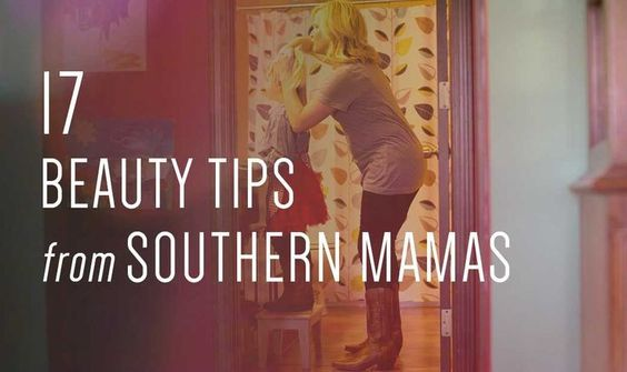 http://www.countryoutfitter.com/style/17-beauty-tips-southern-girls-learn-from-their-mamas/?lhb=style