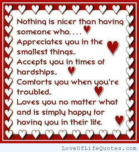 Nothing is nicer that having someone who appreciates you - http://www.loveoflifequotes.com/love/nothing-nicer-someone-appreciates/