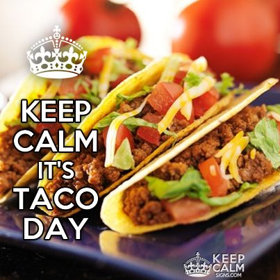 Keep Calm it's Taco Day